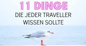 11 Dinge, die jeder Traveller wissen sollte