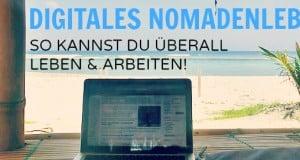 Digitales Nomadenleben für Einsteiger: So kannst du überall leben & arbeiten!