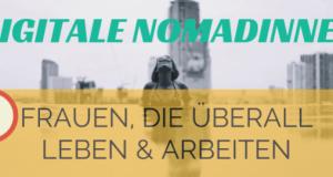 Digitale Nomadinnen: 9 inspirierende Frauen, die überall leben & arbeiten