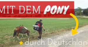 Mit dem Pony durch Deutschland: 7 Dinge, die ich gelernt habe