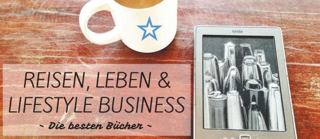 Reisen, Leben & Lifestyle Business: Bücher, die du kennen und lesen musst