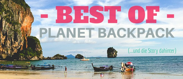 Best of Planet Backpack: Die besten Artikel & die Story hinter dem Blog