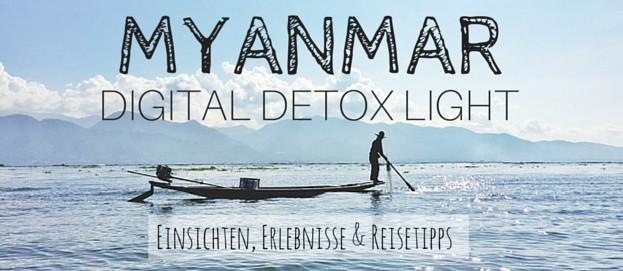 Auf Digital Detox Light in Myanmar: Meine Einsichten, Erlebnisse & Reisetipps