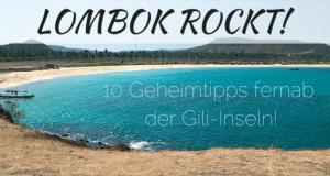 Warum Lombok rockt: 10 Geheimtipps fernab der Gili-Inseln