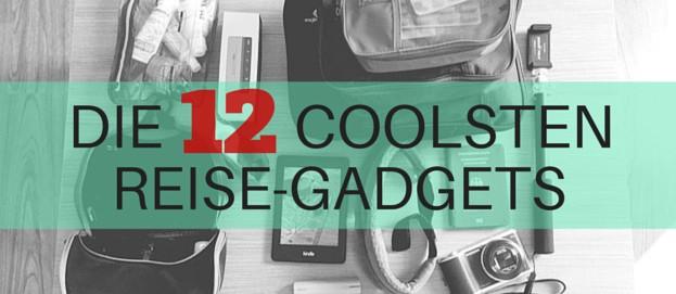 Die 12 coolsten Reise-Gadgets in meinem Rucksack (2014 Edition)